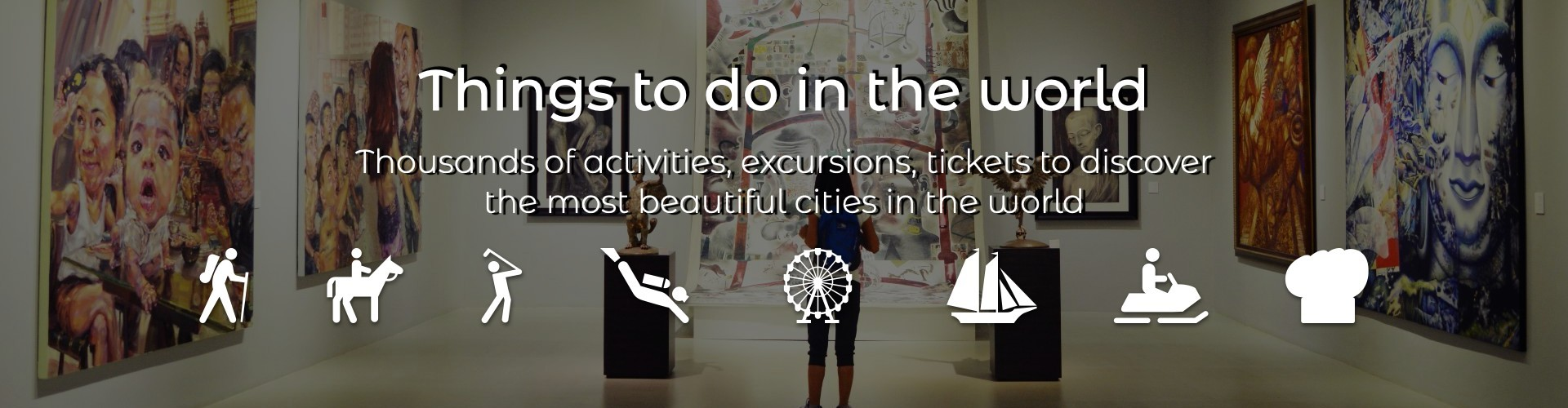 Things to do in the world
