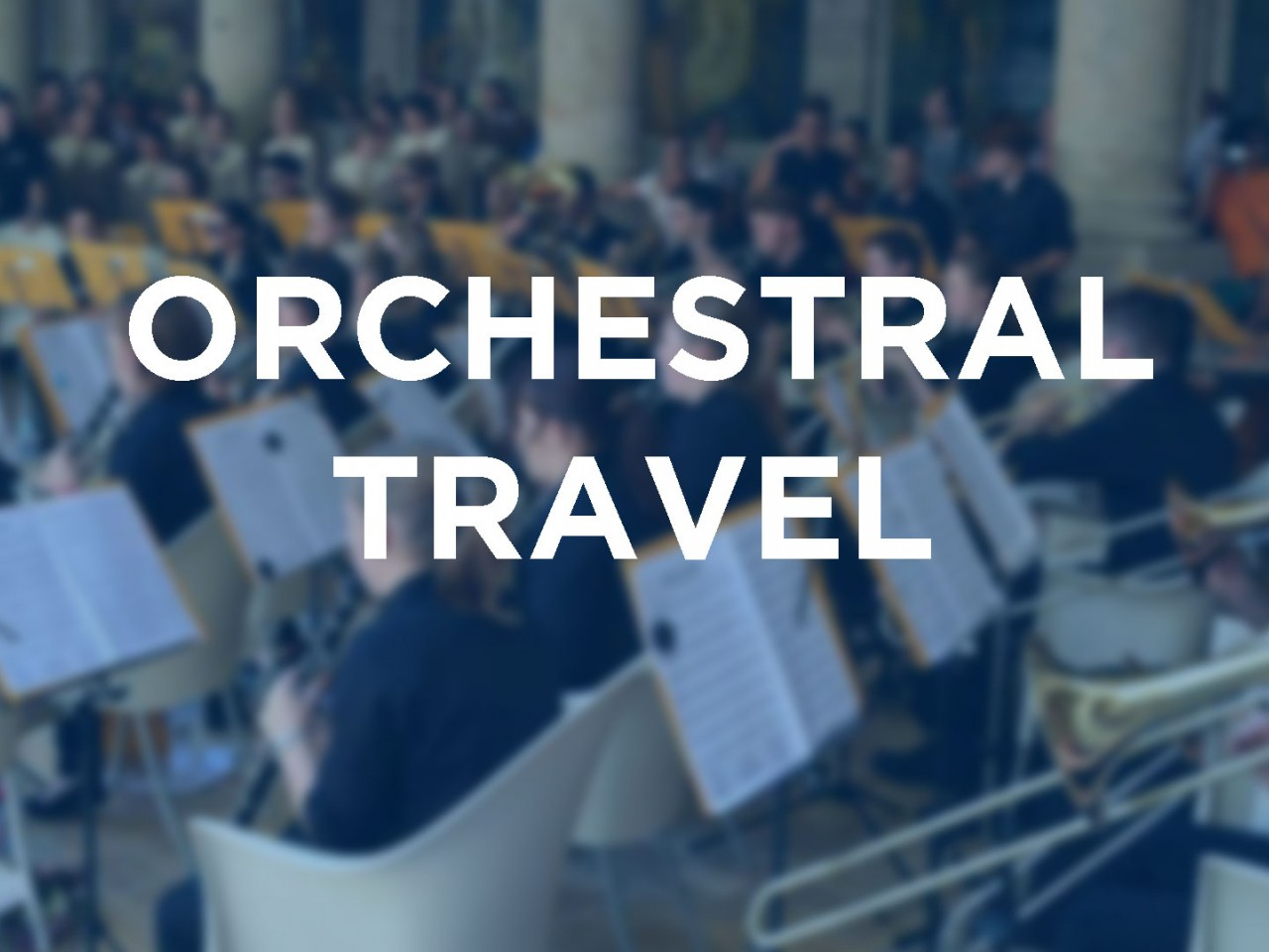 TRAVEL FOR ORCHESTRAS